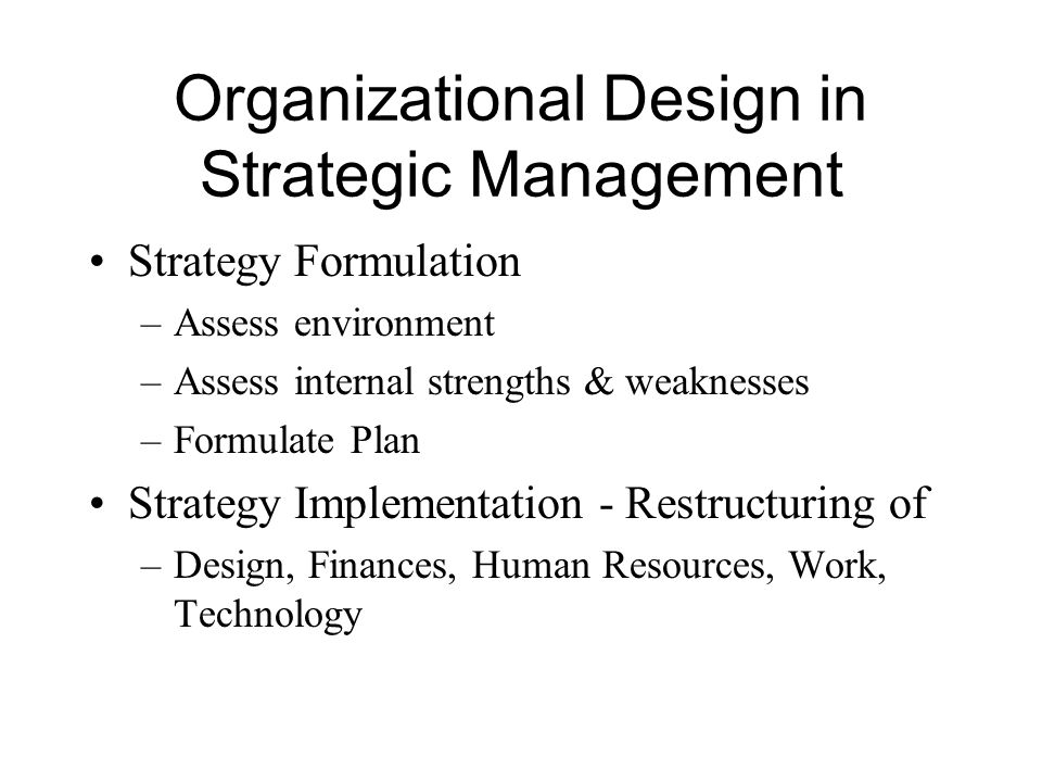 Approaches to Organizational Design The emergent process The rational approach The constrained approach