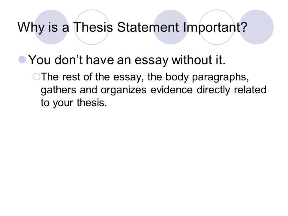 Why is a Good Thesis Statement Important? Your reader needs to be able to follow you…