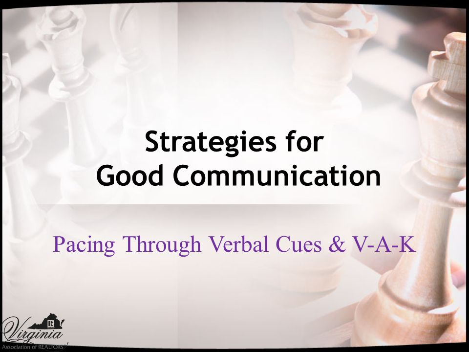 Strategies for Good Communication Pacing Through Verbal Cues & V-A-K