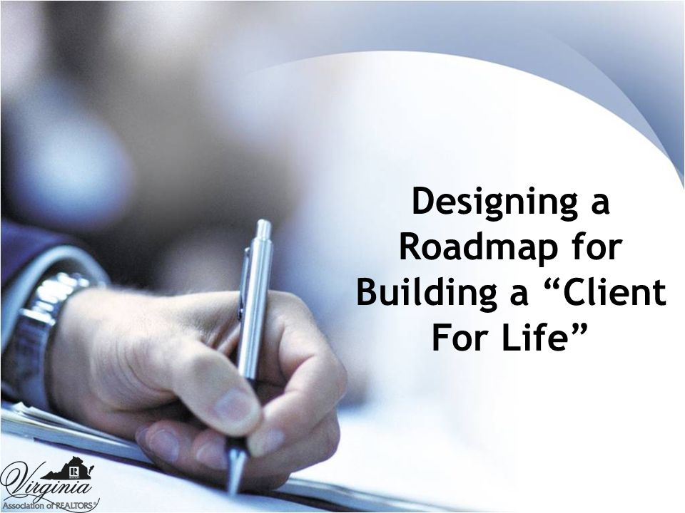Designing a Roadmap for Building a Client For Life