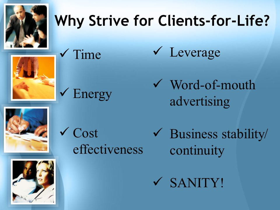 Why Strive for Clients-for-Life.