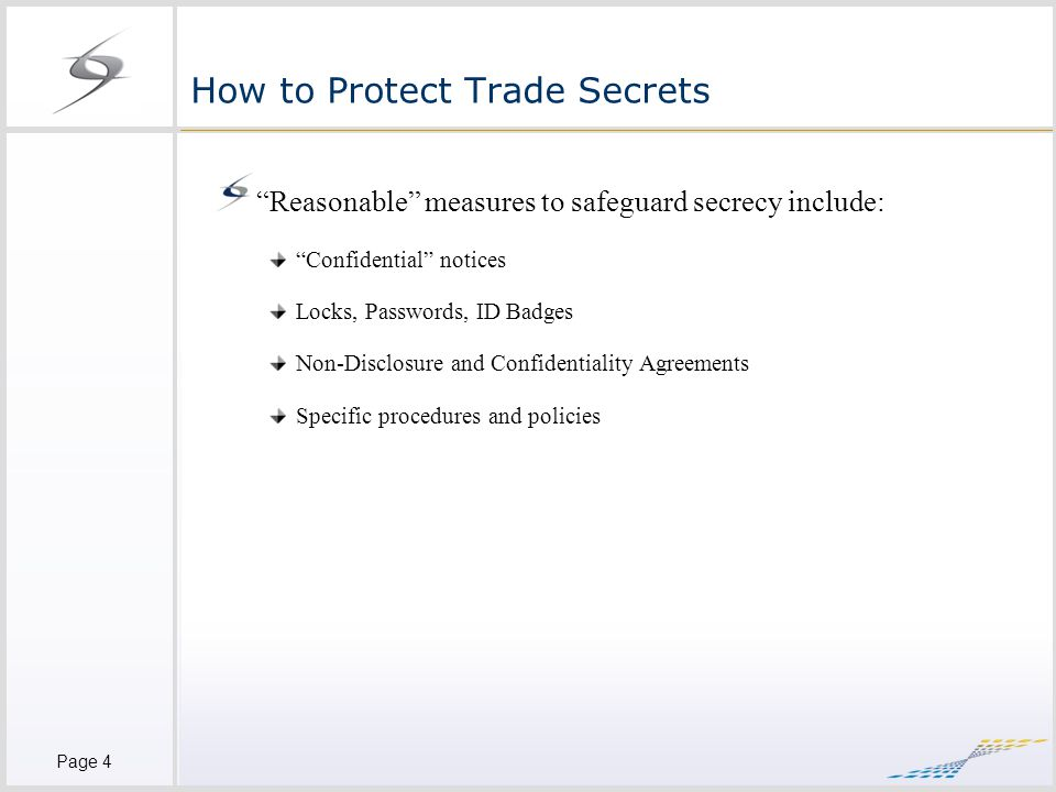 Page 5 Advantages of Trade Secrets Trade secret protection has the advantage of not being limited in time (patents last in general for up to 20 years) and, therefore, may continue indefinitely as long as the secret is not revealed to the public.