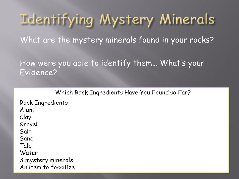 What are the mystery minerals found in your rocks.