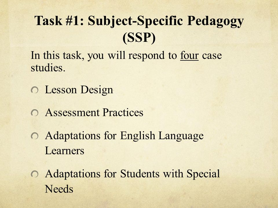 Task #1: Subject-Specific Pedagogy (SSP) In this task, you will respond to four case studies.