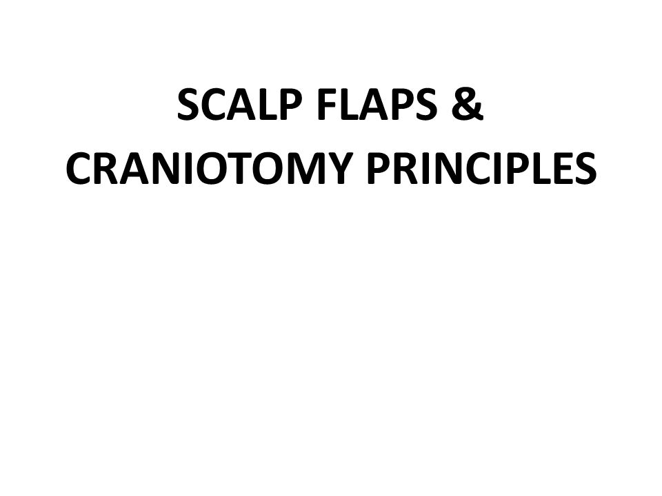 Frontal/ Bifrontal bone flaps Goals of surgery dictate the craniotomy Bilateral orbital craniotomies may be added to minimize frontal lobe retraction Dural openings for a unilateral frontal craniotomy usually consist of flap reflected towards sagittal sinus Superior sagittal sinus may have to be ligated