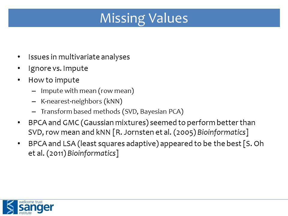 Missing Values Issues in multivariate analyses Ignore vs.