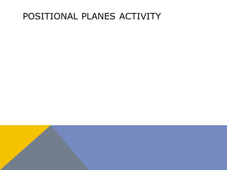 POSITIONAL PLANES ACTIVITY