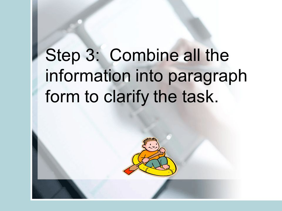 Step 3: Combine all the information into paragraph form to clarify the task.