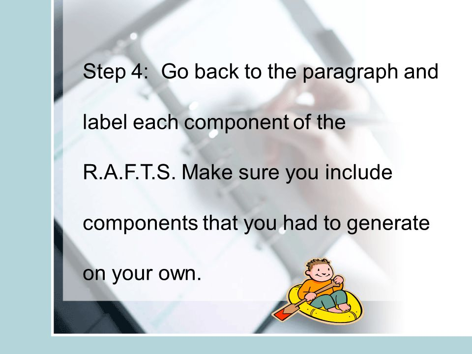 Step 4: Go back to the paragraph and label each component of the R.A.F.T.S.