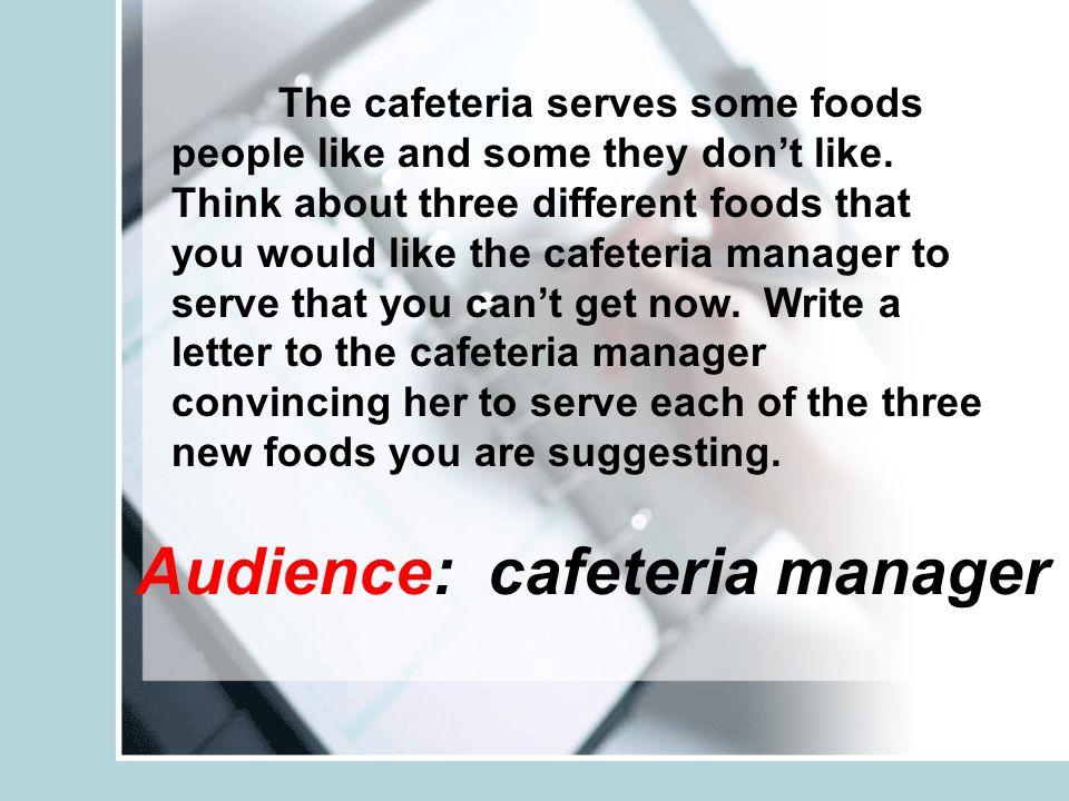 Audience: cafeteria manager The cafeteria serves some foods people like and some they don't like.