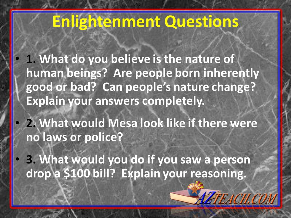 Enlightenment Questions 1.What do you believe is the nature of human beings.