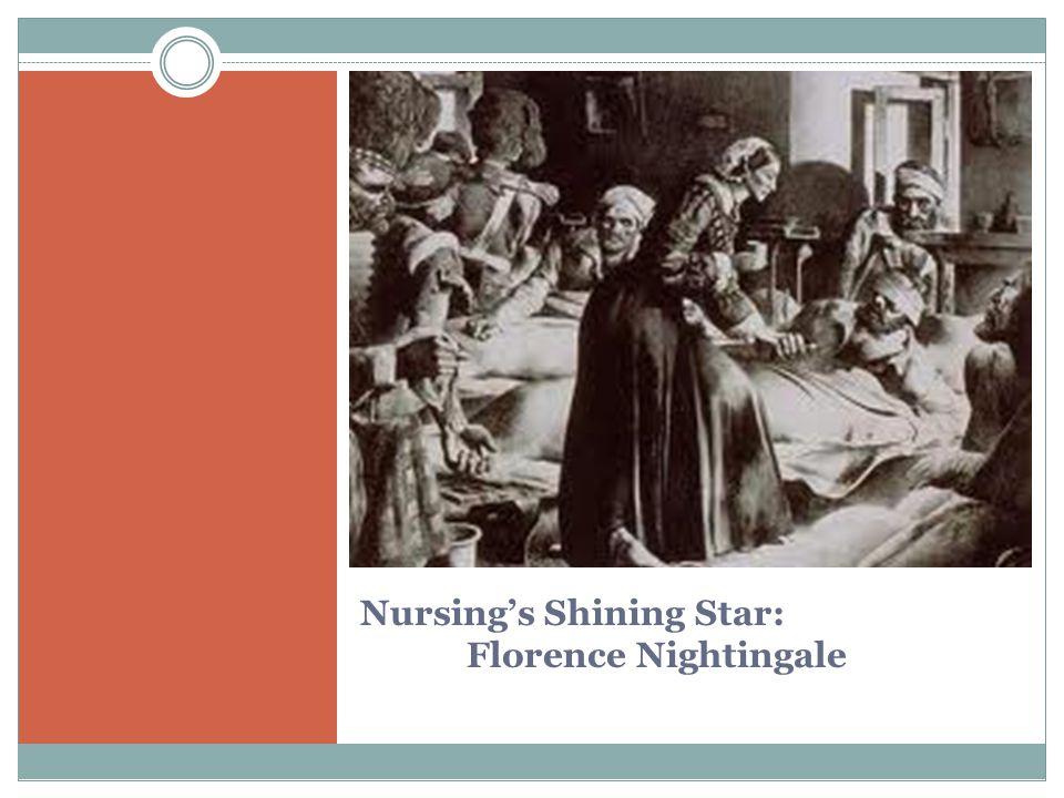 Nursing's Shining Star: Florence Nightingale