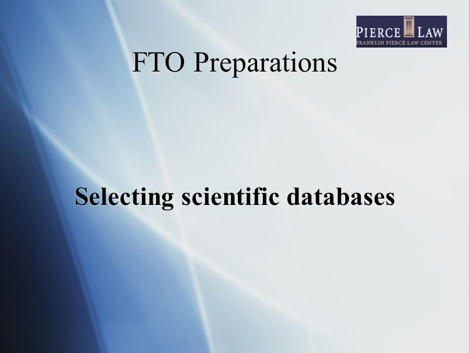 FTO Preparations Selecting patent databases Value added but when.