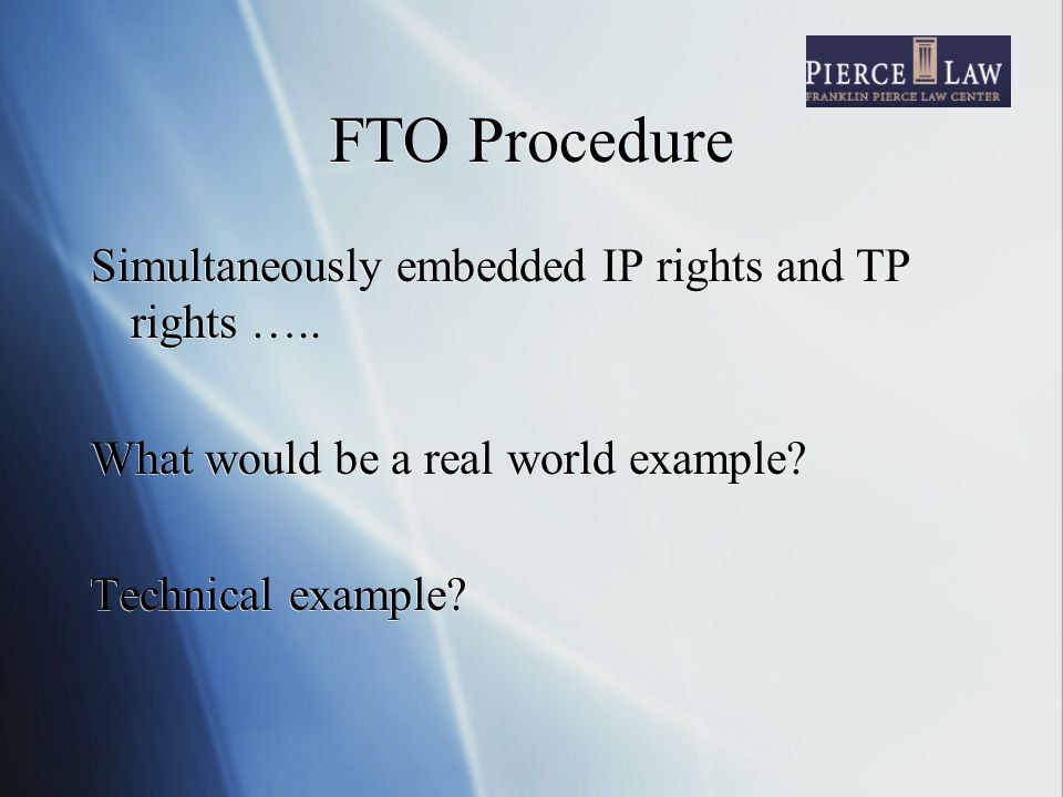 FTO Procedure Simultaneously embedded IP rights and TP rights …..