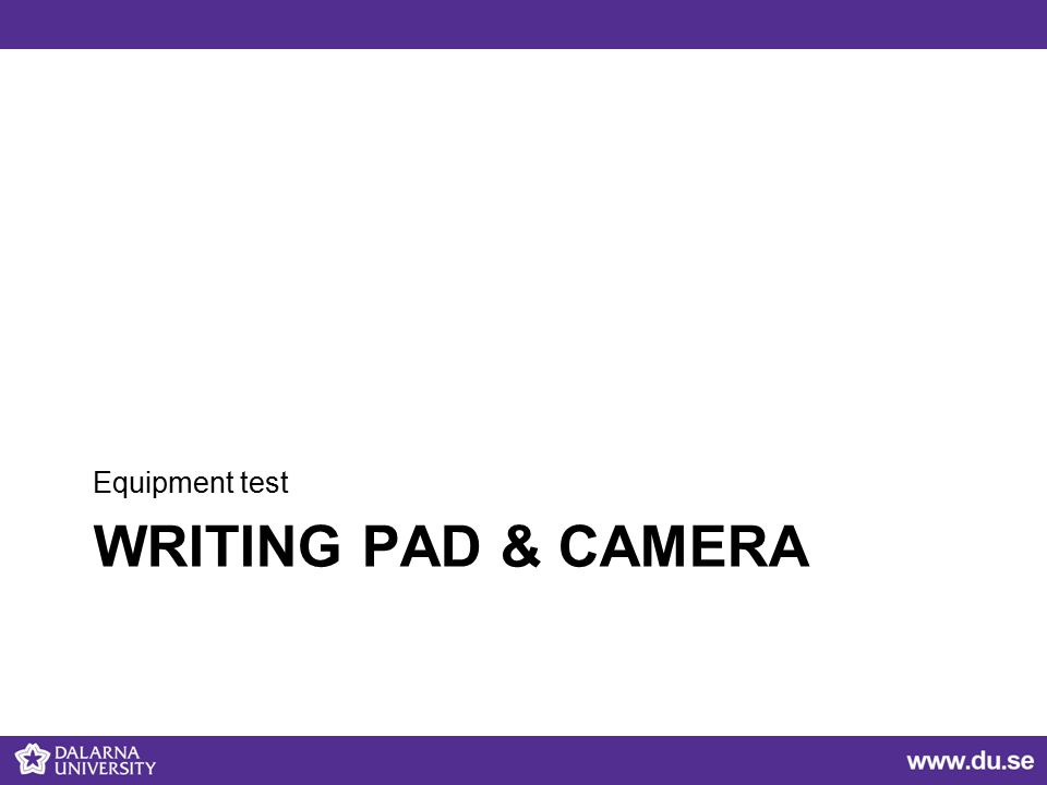 WRITING PAD & CAMERA Equipment test
