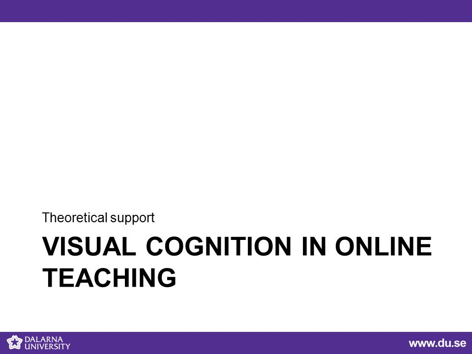 VISUAL COGNITION IN ONLINE TEACHING Theoretical support