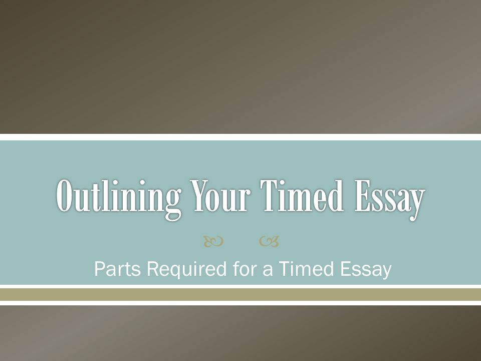  Parts Required for a Timed Essay