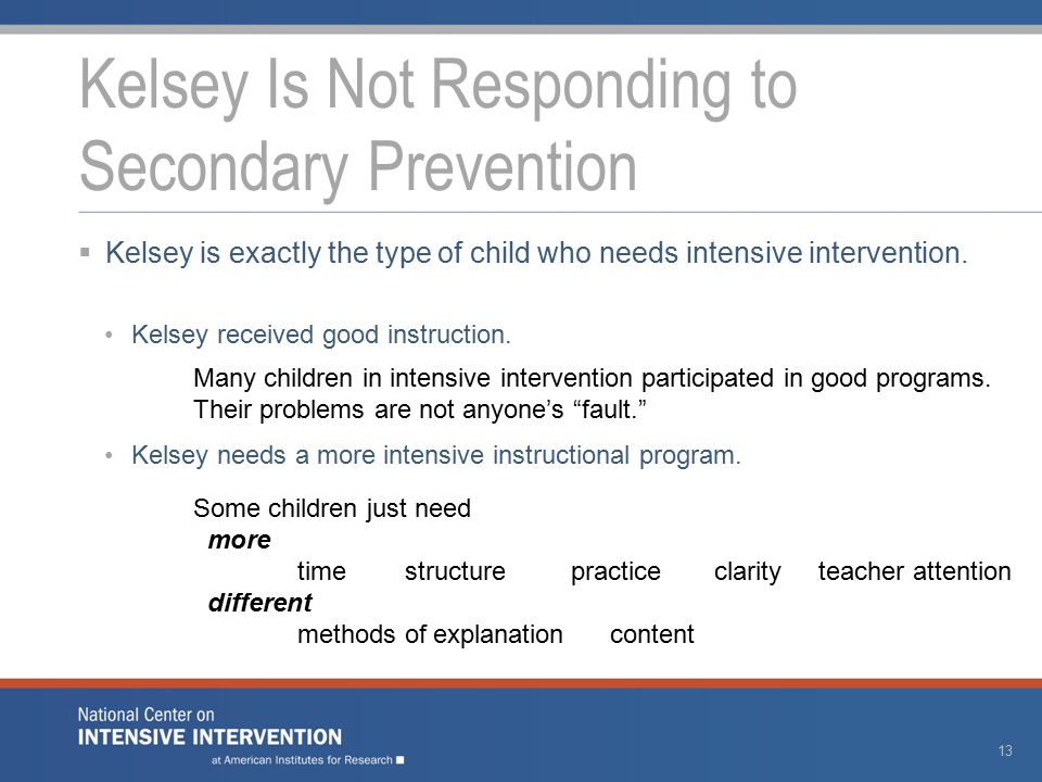  Kelsey is exactly the type of child who needs intensive intervention.