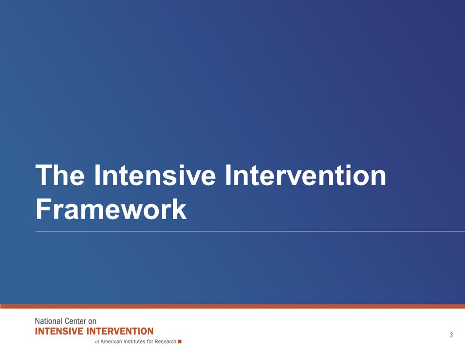 The Intensive Intervention Framework 3