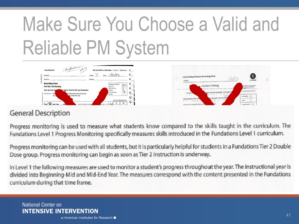 Make Sure You Choose a Valid and Reliable PM System 41 Running records Program-specific mastery measures X X