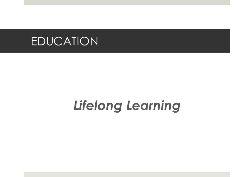 EDUCATION Lifelong Learning