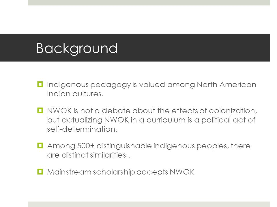 Background  Indigenous pedagogy is valued among North American Indian cultures.