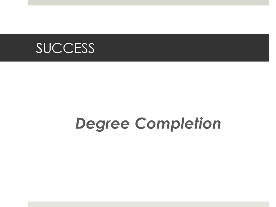 SUCCESS Degree Completion