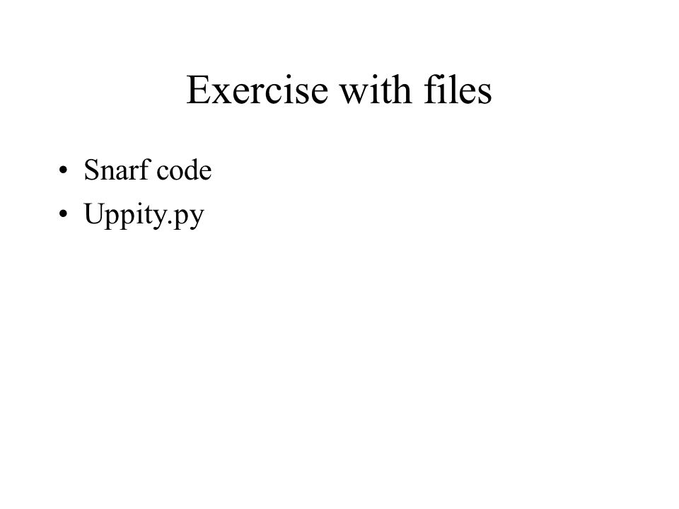 Exercise with files Snarf code Uppity.py
