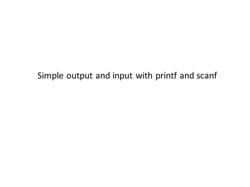 Simple output and input with printf and scanf