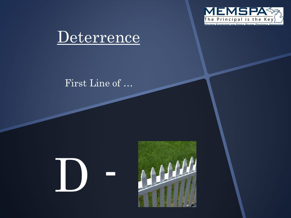 Deterrence First Line of … D -