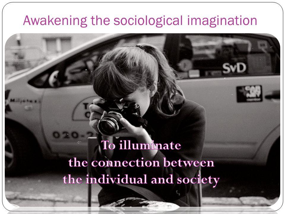 Awakening the sociological imagination