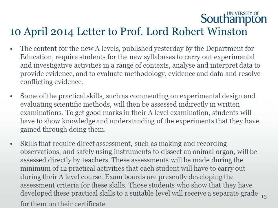 10 April 2014 Letter to Prof. Lord Robert Winston The content for the new A levels, published yesterday by the Department for Education, require stude