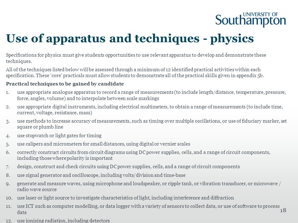 Use of apparatus and techniques - physics Specifications for physics must give students opportunities to use relevant apparatus to develop and demonst