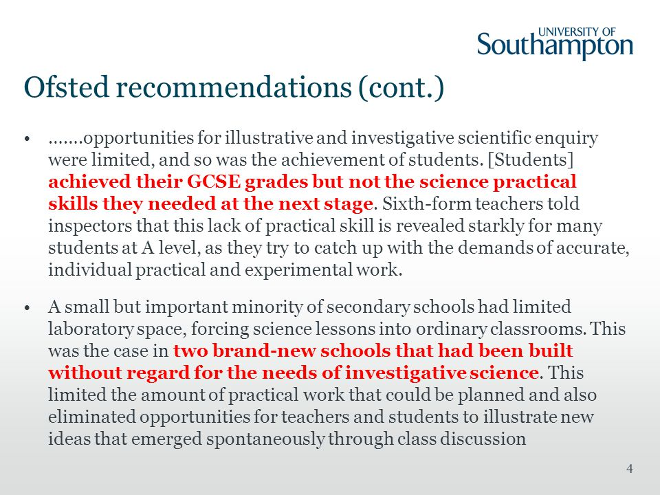 Ofsted recommendations (cont.) …….opportunities for illustrative and investigative scientific enquiry were limited, and so was the achievement of students.