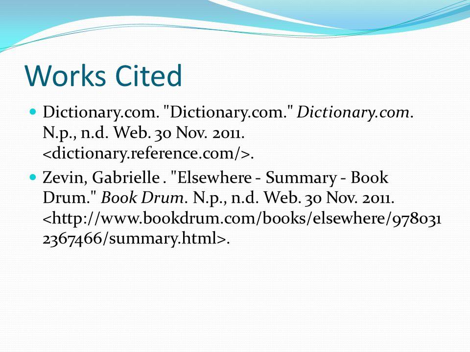 Works Cited Dictionary.com. Dictionary.com. Dictionary.com.