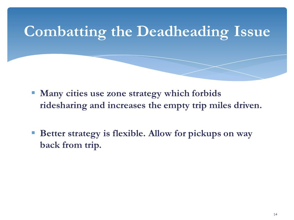 Many cities use zone strategy which forbids ridesharing and increases the empty trip miles driven.