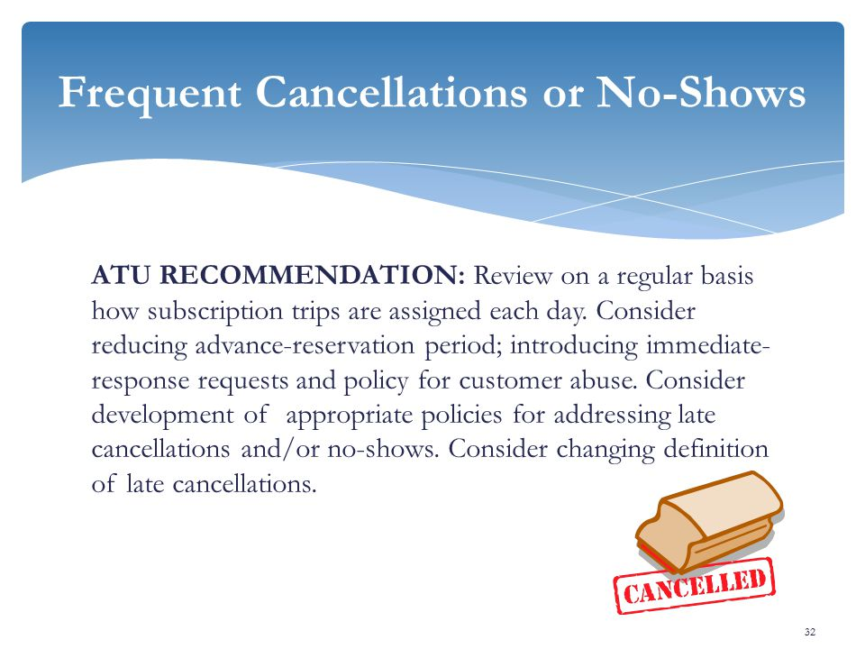ATU RECOMMENDATION: Review on a regular basis how subscription trips are assigned each day.