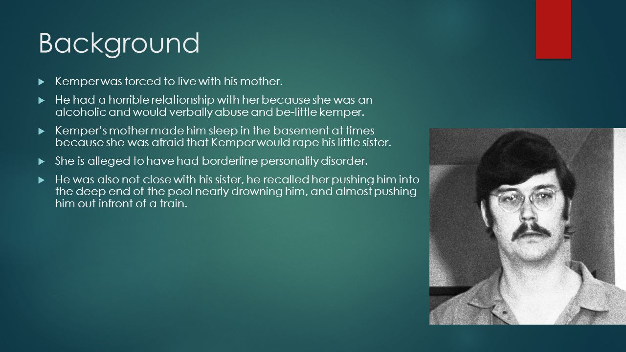 Background  In 1963 Kemper ran away to find his father in Van Nuys California.