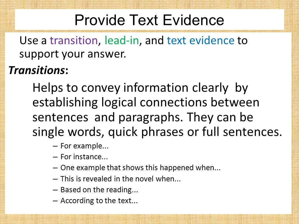 Provide Text Evidence Use a transition, lead-in, and text evidence to support your answer.