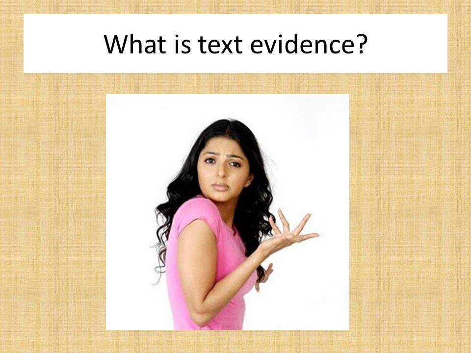 What is text evidence