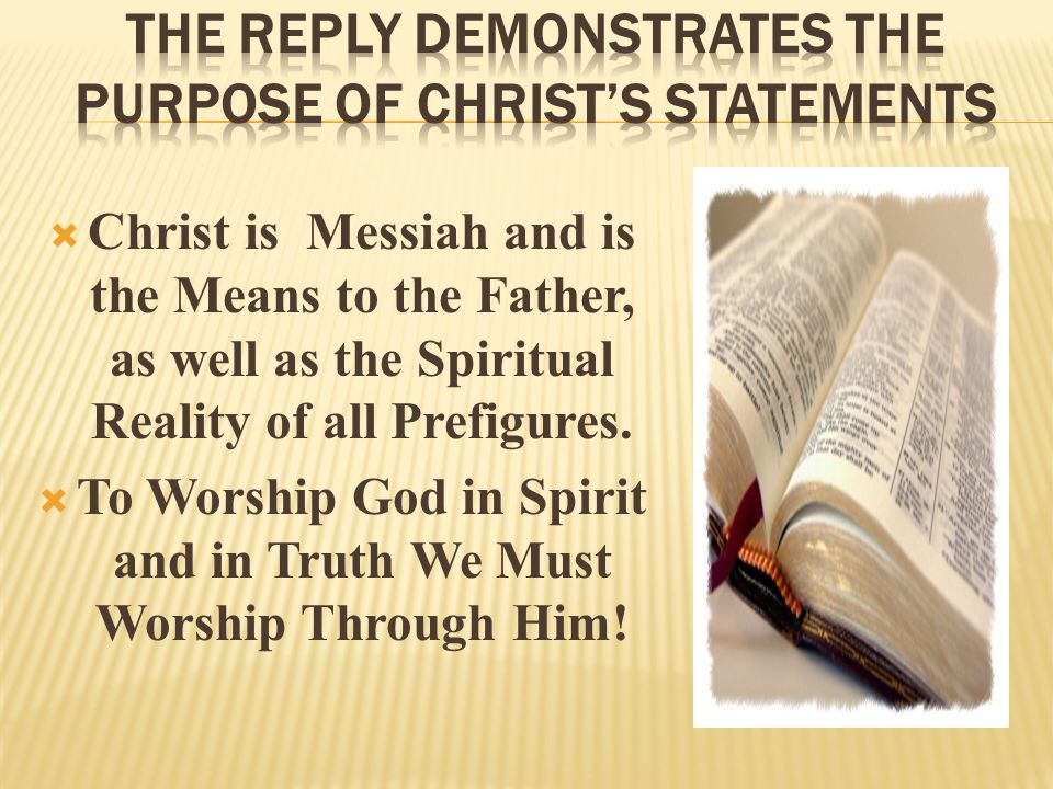  Christ is Messiah and is the Means to the Father, as well as the Spiritual Reality of all Prefigures.