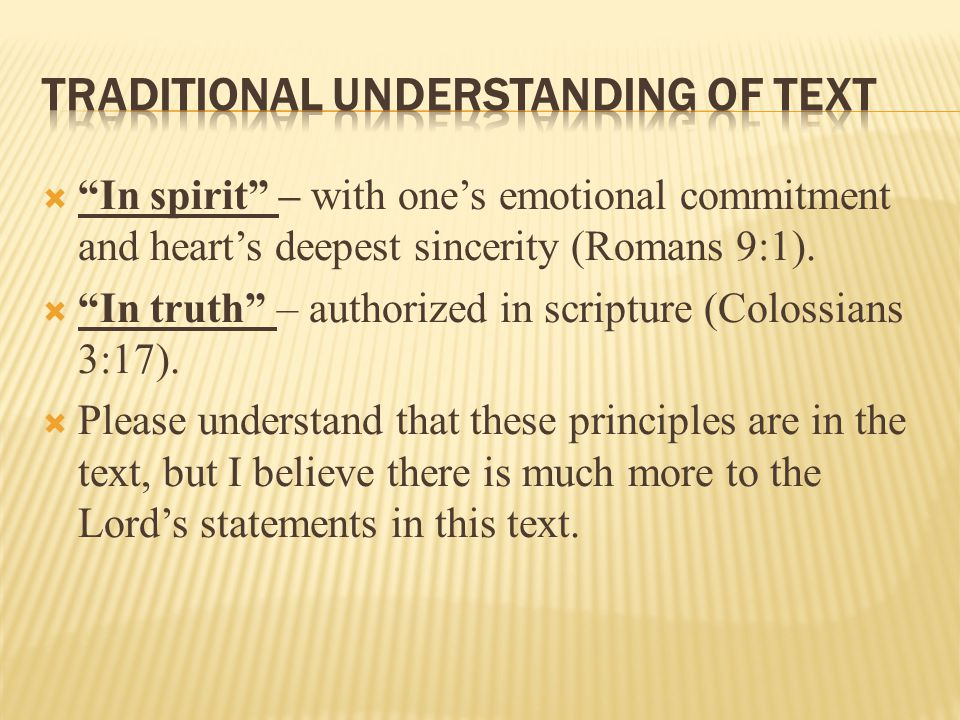  In spirit – with one's emotional commitment and heart's deepest sincerity (Romans 9:1).