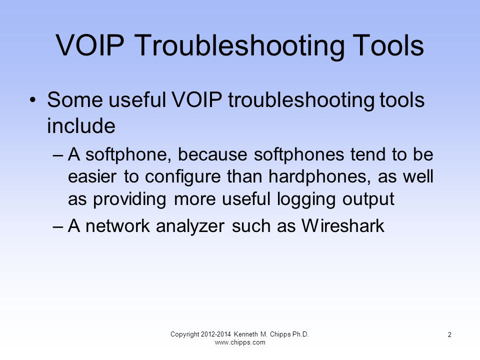 VOIP Troubleshooting Problems For troubleshooting from behind a firewall, access to an unfirewalled public IP address will be needed as SIP can be stymied by NAT firewalls Copyright 2012-2014 Kenneth M.