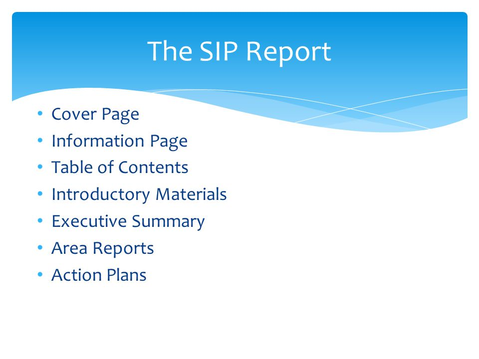 Cover Page Information Page Table of Contents Introductory Materials Executive Summary Area Reports Action Plans The SIP Report