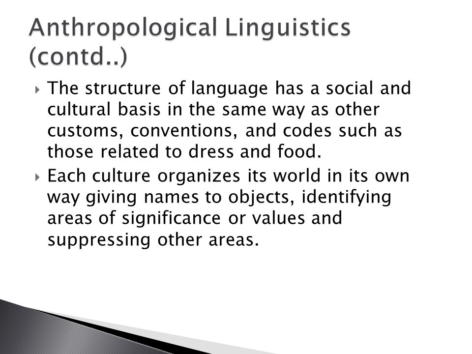  Language becomes a way of embodying the world view and beliefs of a culture and the things that that culture holds sacred.