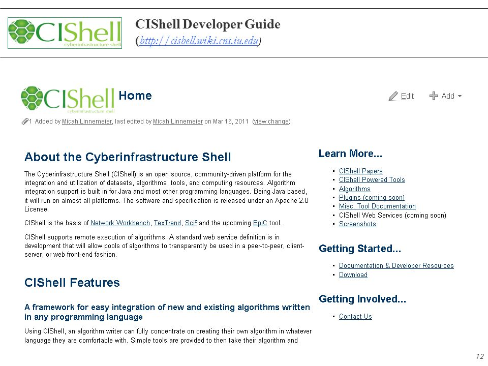12 CIShell Developer Guide ( http://cishell.wiki.cns.iu.edu) http://cishell.wiki.cns.iu.edu