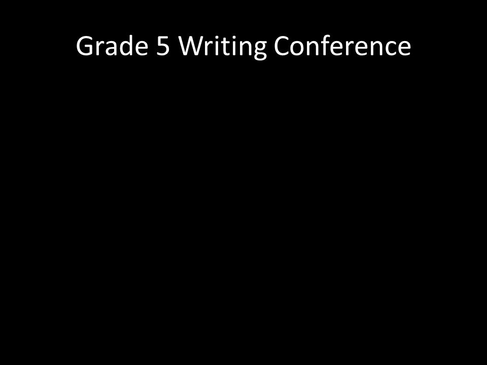 Grade 5 Writing Conference