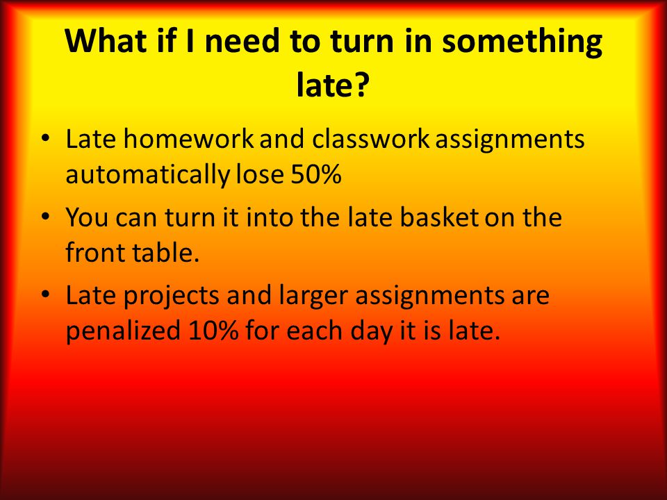 What if I need to turn in something late.
