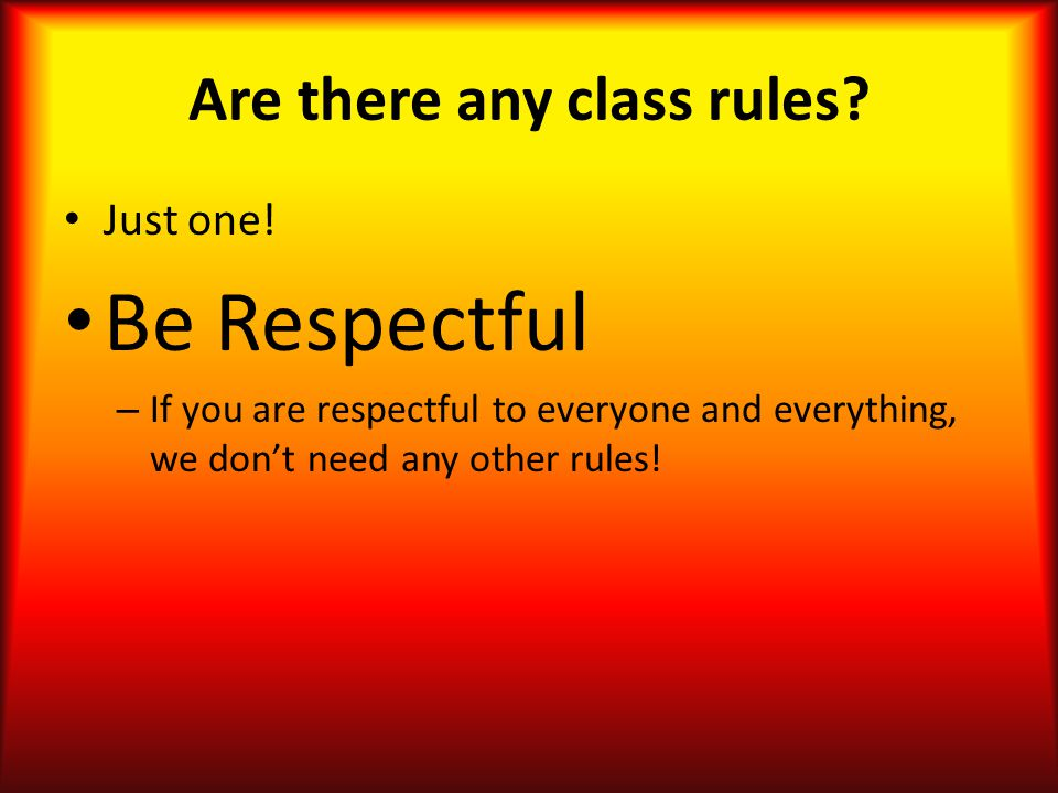 Are there any class rules. Just one.