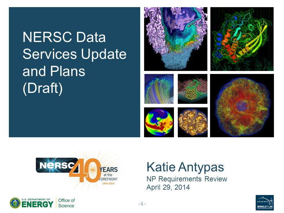 Katie Antypas NP Requirements Review April 29, 2014 NERSC Data Services Update and Plans (Draft) - 1 -